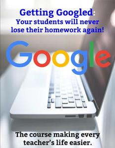 Getting Googled: Your Students Will Never Lose the Homework Again!