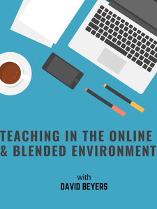 Teaching in the Online and Blended Environments