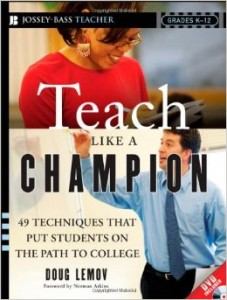 Teach Like Champion: 49 Techniques that put Students on the Path to College