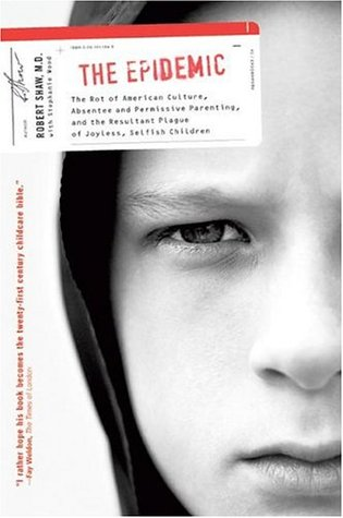 EpidemicCulture - Epidemic: Rot of American Culture: Absentee & Permissive Parenting