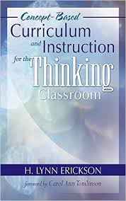 Concept Based Curriculum for the Thinking Classroom