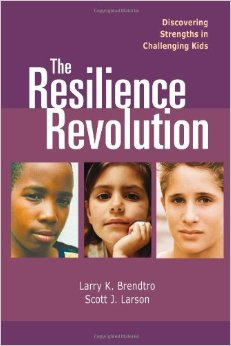 resiliencerevolution - Resilience Revolution: Discovering Strengths in Challenging Kids